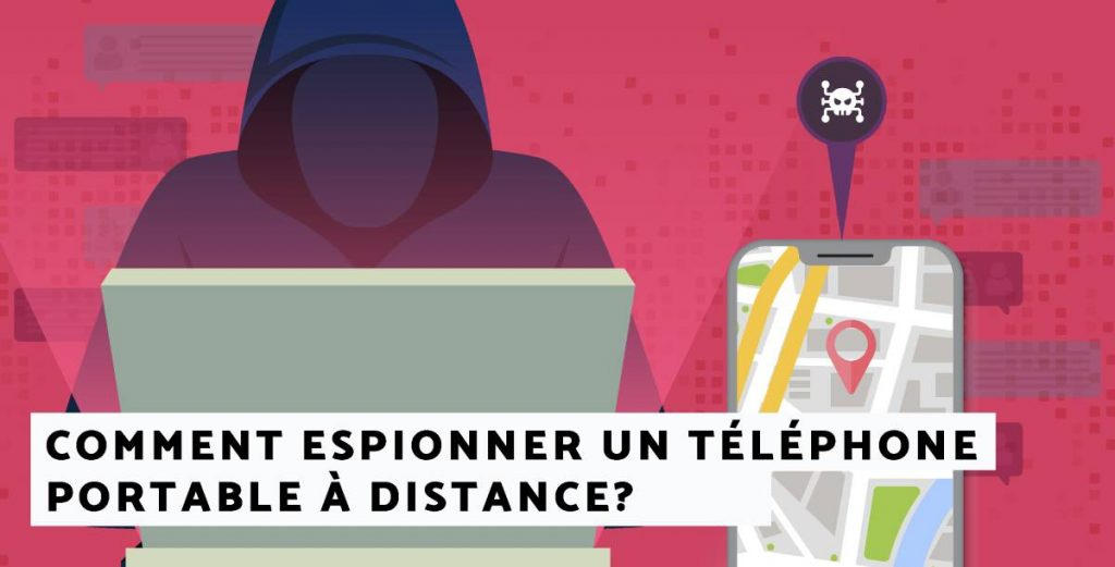 espionner le smartphone de quelqu'un à distance